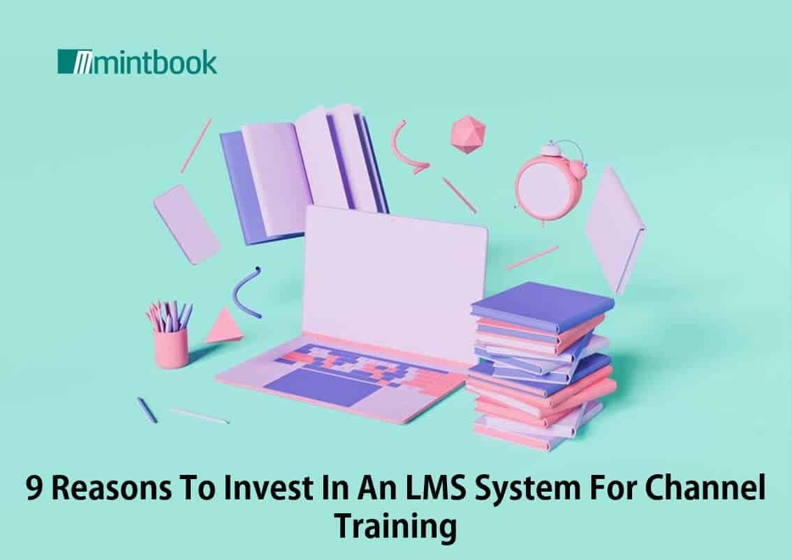 Reasons to Invest in an LMS System for Channel Training