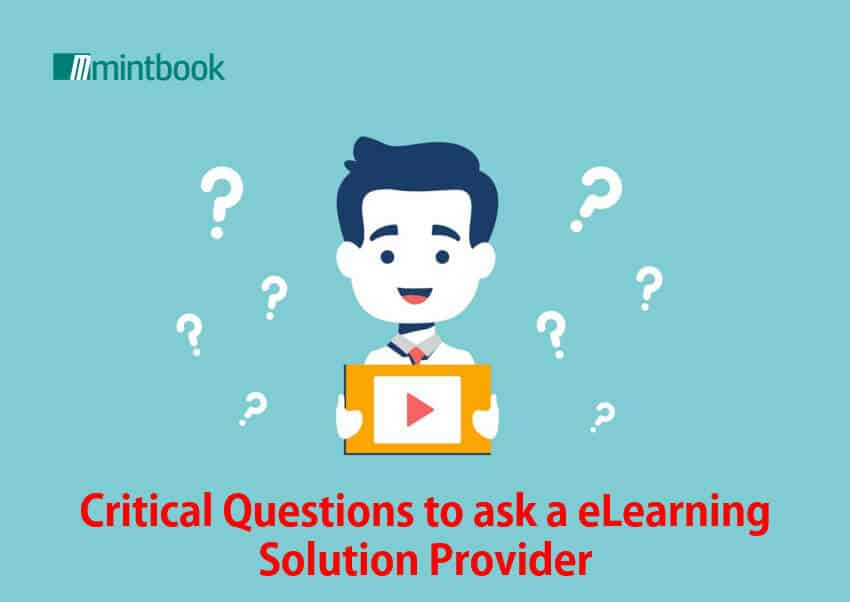 Critical Questions to ask a eLearning Solution Provider