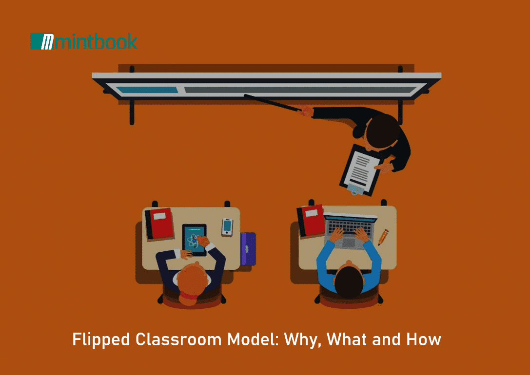 Flipped Classroom Model Why, What and How