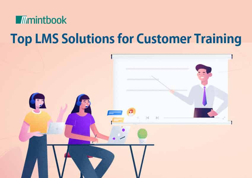 Top LMS Solutions for Customer Training